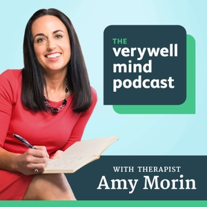 The Verywell Mind Podcast with Amy Morin