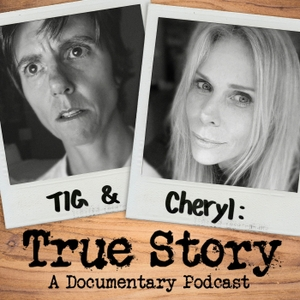 Tig and Cheryl: True Story by Tig Notaro and Cheryl Hines