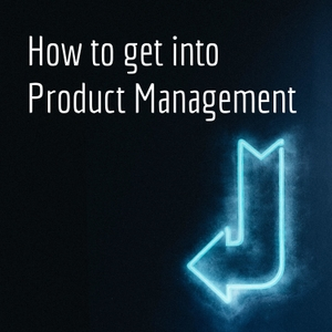 How to get into Product Management by Christi Wruck