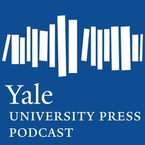 Yale University Press Podcast by Yale University Press