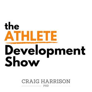 The Athlete Development Show by Dr Craig Harrison