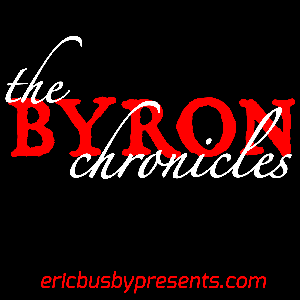 The Byron Chronicles – by Eric Busby