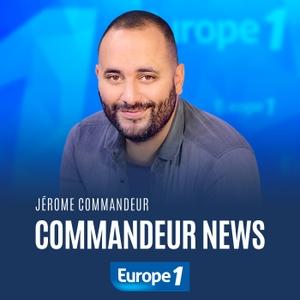 Commandeur News by Europe 1