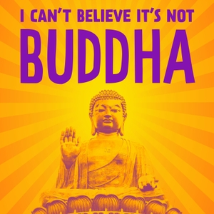 I Can't Believe It's Not Buddha with Lee Mack & Neil Webster by Global