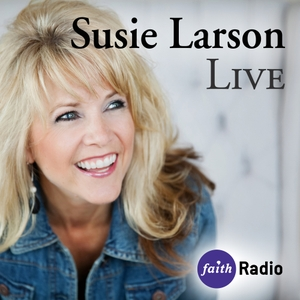 Susie Larson Live by Faith Radio