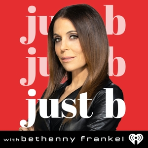 Just B with Bethenny Frankel by Endeavor Content