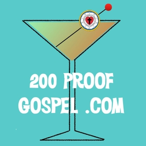 200 Proof Gospel - Lutherans Run Amok by Craig Donofrio