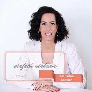 einfach wirksam! der Podcast für dein neues digitales Unternehmertum by Katharina Boersch-Stefanic
