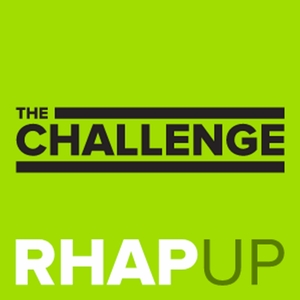 The Challenge RHAP-up | Rob has a Podcast by Challenge 36 Recaps from MTV Experts Brian Cohen and Ali Lasher