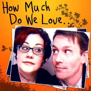 How Much Do We Love… by Sara Davis & Rob Lindley