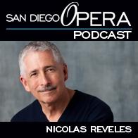 San Diego Opera Podcast by Nicolas Reveles