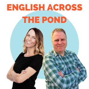 English Across The Pond by Dan & Jennifer - English teachers & podcasters