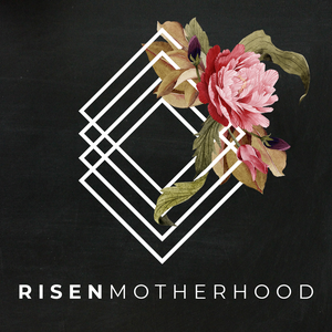 Risen Motherhood by Emily Jensen & Laura Wifler
