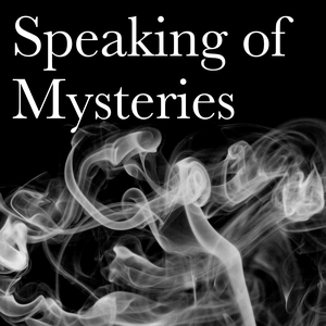 Speaking of Mysteries by Speaking of Mysteries