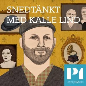 Snedtänkt med Kalle Lind by Sveriges Radio