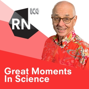 Great Moments In Science - with Dr Karl Kruszelnicki by ABC Radio National
