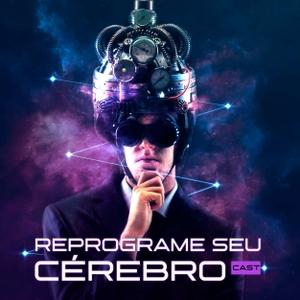 Reprograme Seu Cérebro Cast by André Buric, fundador do BrainPower | A sua Academia Cerebral e criador do Método Reprograme Seu Cérebro