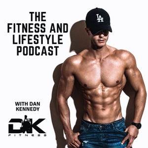 The Fitness And Lifestyle Podcast by Danny Kennedy
