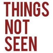 Things Not Seen Podcast by Things Not Seen