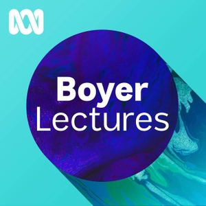 Boyer Lectures by ABC Radio