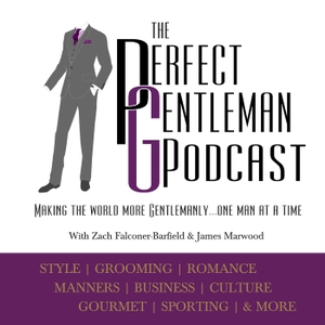 The Perfect Gentleman Podcast by The Perfect Gentleman