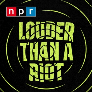 Louder Than A Riot by NPR