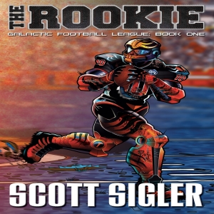 The Rookie by Scott Sigler | Scribl