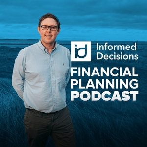 Informed Decisions Financial Planning & Money Podcast by Paddy Delaney (Parent, Educator, Qualified Planner & Executive Coach)