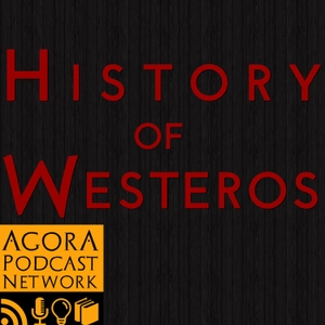 History of Westeros (Game of Thrones) by History of Westeros