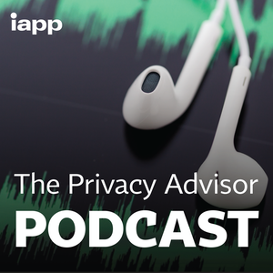 The Privacy Advisor Podcast by Jedidiah Bracy, IAPP Editorial Director
