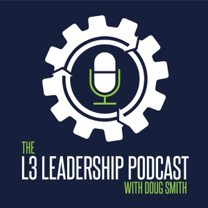 L3 Leadership Podcast by L3 Leadership