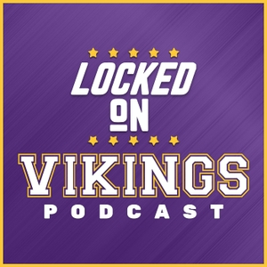 Locked On Vikings - Daily Podcast On The Minnesota Vikings by Locked On Podcast Network, Luke Braun