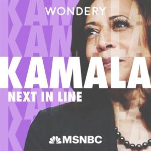 Kamala: Next in Line by Wondery | MSNBC