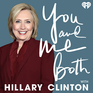 You and Me Both with Hillary Clinton by iHeartRadio