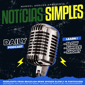 Notícias Simples Podcast -  Learn Portuguese with news from Brazil by Manoel Arruda