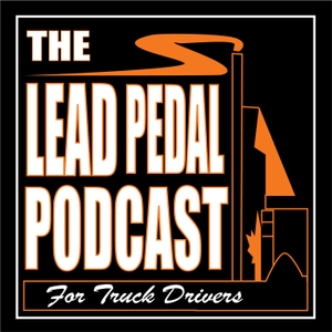 The Lead Pedal Podcast for Truck Drivers by Bruce Outridge, The Lead Pedal Podcast for Truck Drivers