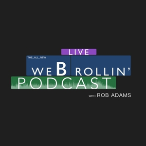 The We B-Rollin' Podcast with Rob Adams by The We B-Rollin' Podcast