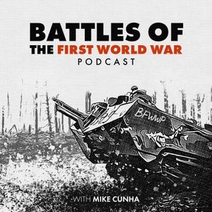 Battles of the First World War Podcast
