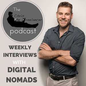 The Chris the Freelancer Podcast   Interviews with Digital Nomads about Location Independence, Travel and Online Business by Christopher R Dodd   Digital Nomad Freelancer & Entrepreneur