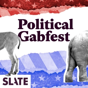 Political Gabfest by Slate Podcasts