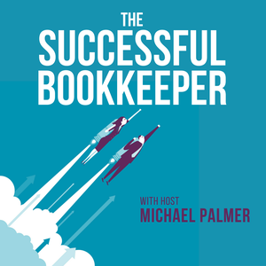 The Successful Bookkeeper Podcast by Michael Palmer