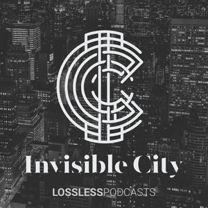 Invisible City by Lossless Podcasts