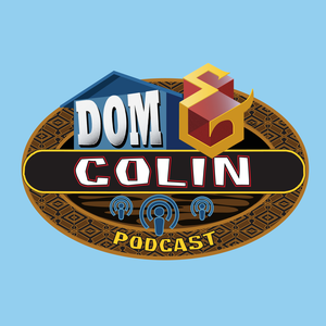 The Dom and Colin Podcast by Dom Harvey and Colin Stone