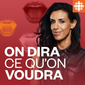 On dira ce qu'on voudra by Radio-Canada