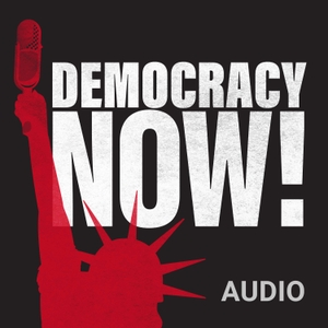 Democracy Now! Audio by Democracy Now!
