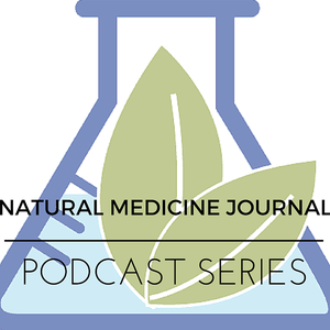 Natural Medicine Journal Podcast by Natural Medicine Journal