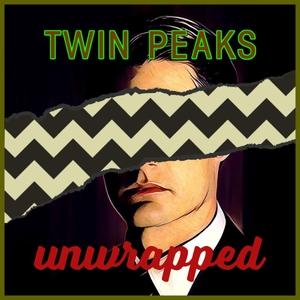 Twin Peaks Unwrapped by Ben Durant & Bryon Kozaczka