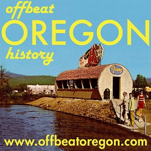 Offbeat Oregon History podcast by www.offbeatoregon.com (finn @ offbeatoregon.com)