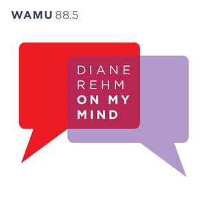 Diane Rehm: On My Mind by WAMU