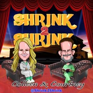 Shrink2Shrink's podcast by Dr. Colleen Mullen & Courtney Calkins, Psychology, Movie, Film, pop culture
